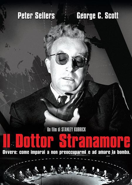 IL DOTTOR STRANAMORE. OVVERO: COME IMPARAI A NON PREOCCUPARMI E AD AMARE LA BOMBA (ED REST.)