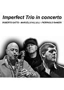 ROBERTO GATTO - MARCELLO ALLULLI - PIERPAOLO RANIERI Imperfect Trio in concerto