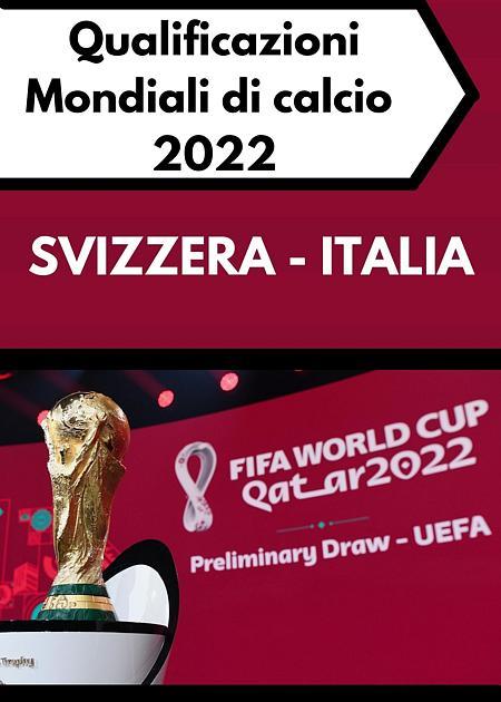 MONDIALI 2022 SVIZZERA - ITALIA