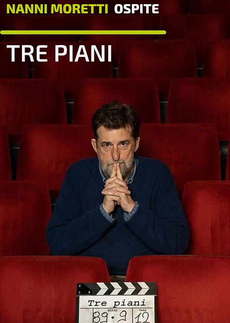 TRE PIANI (ospite Nanni Moretti)